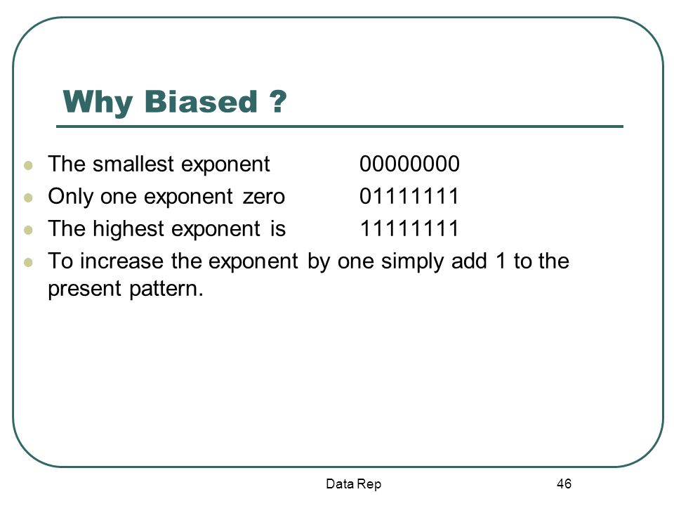 Why Biased The smallest exponent 00000000