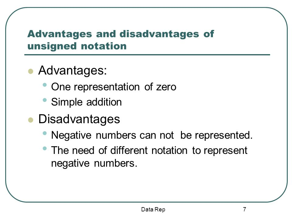 Advantages and disadvantages of unsigned notation