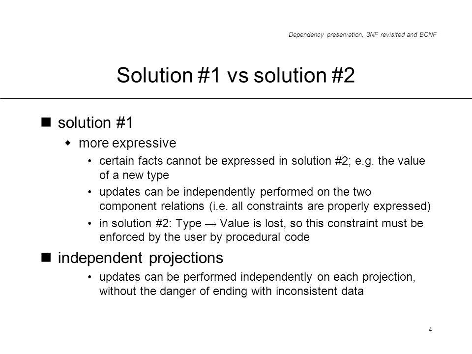 Solution #1 vs solution #2