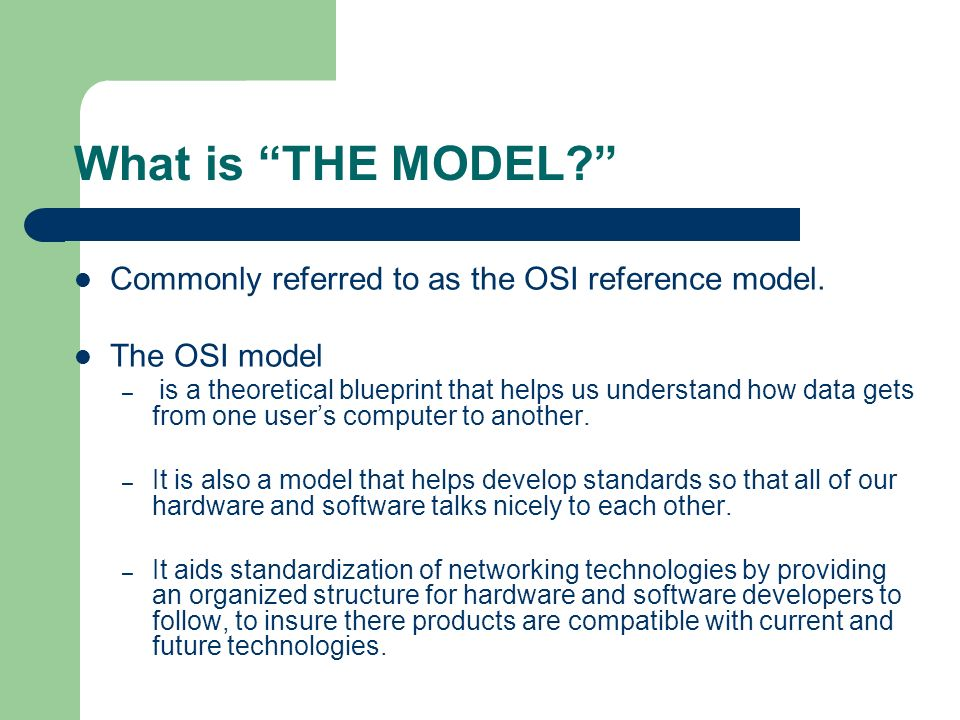 What is THE MODEL Commonly referred to as the OSI reference model.