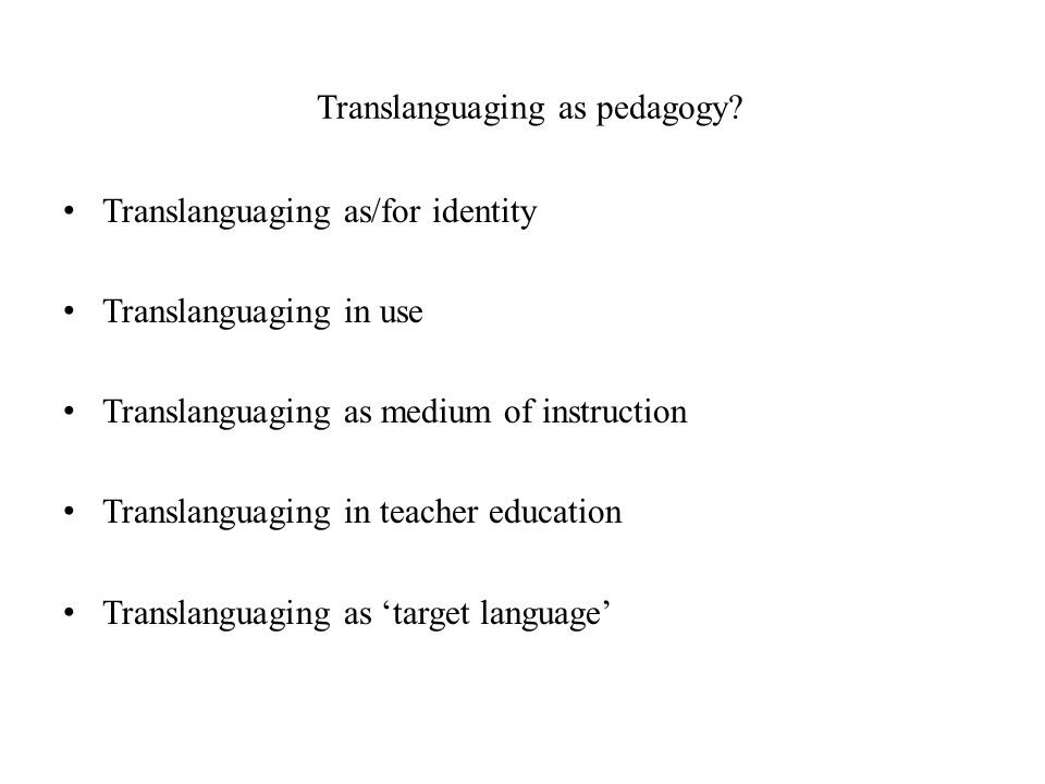 Translanguaging as pedagogy