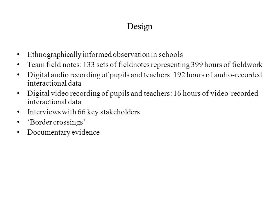 Design Ethnographically informed observation in schools