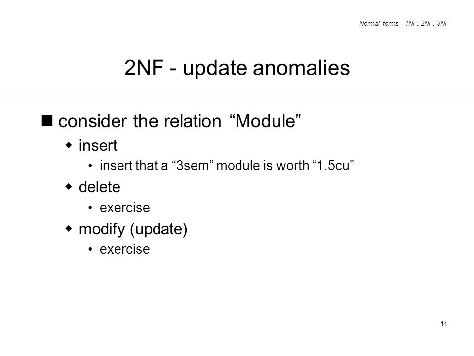 2NF - update anomalies consider the relation Module insert delete