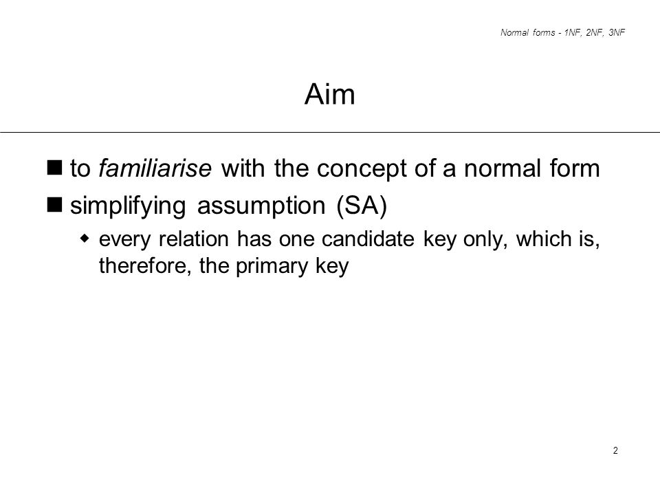 Aim to familiarise with the concept of a normal form