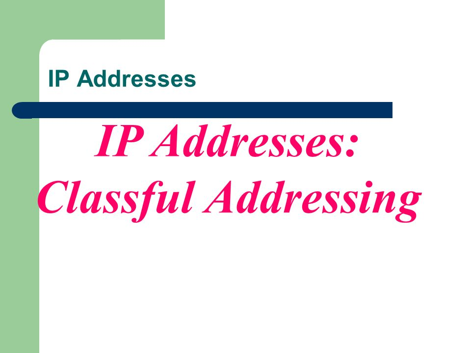 IP Addresses: Classful Addressing