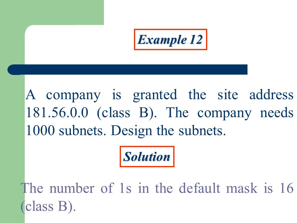 The number of 1s in the default mask is 16 (class B).