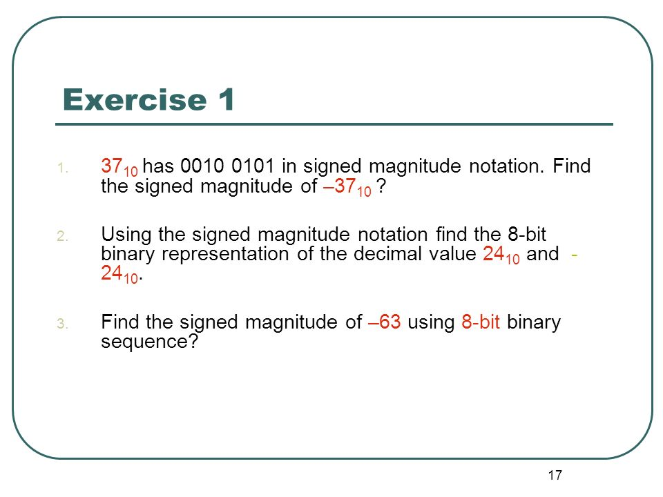 Exercise has in signed magnitude notation. Find the signed magnitude of –3710
