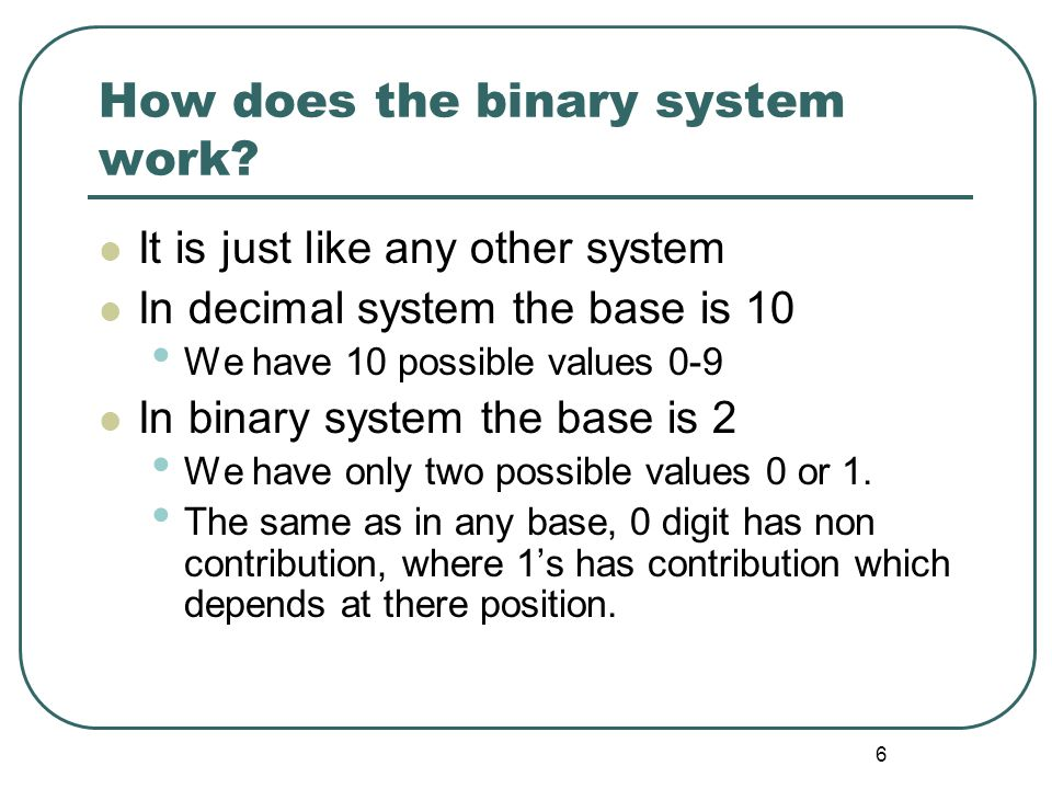 How does the binary system work