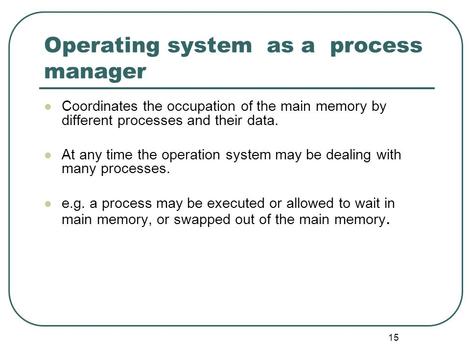 Operating system as a process manager