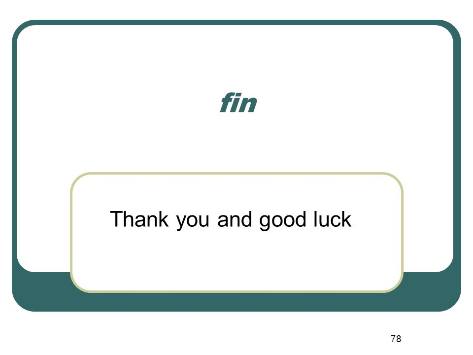 fin Thank you and good luck