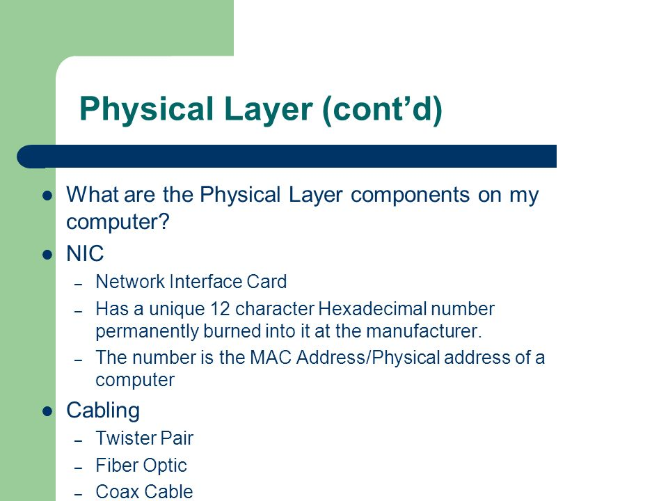 Physical Layer (cont'd)