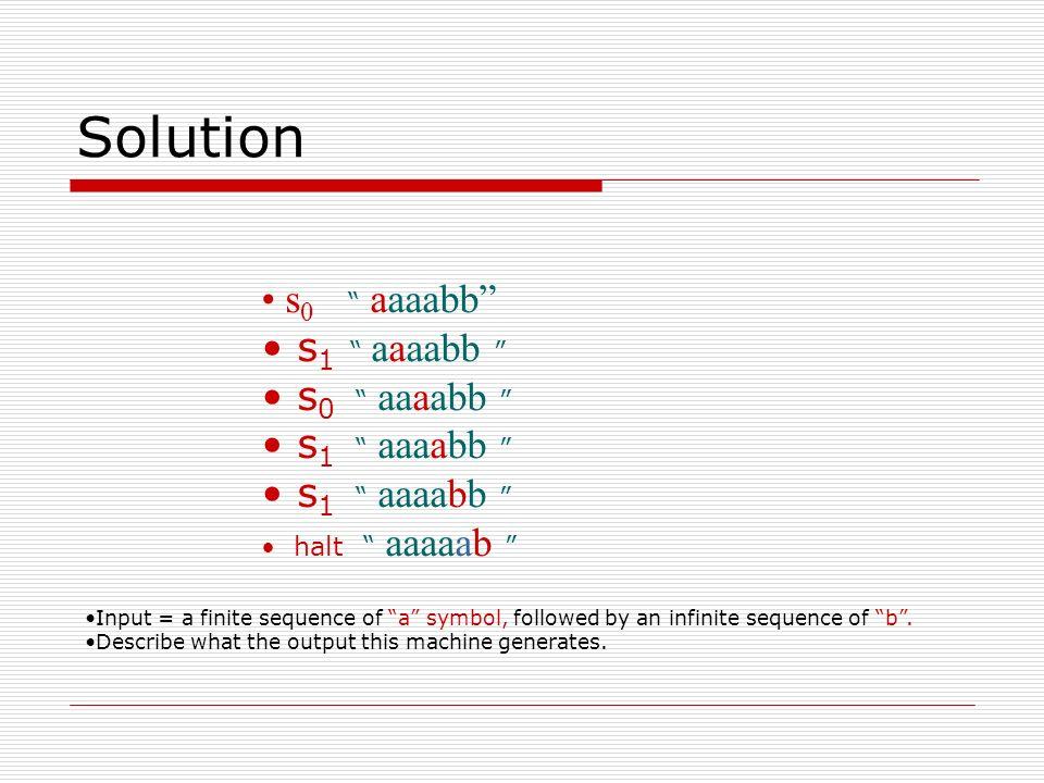 Solution s0 aaaabb s1 aaaabb s0 aaaabb s1 aaaabb