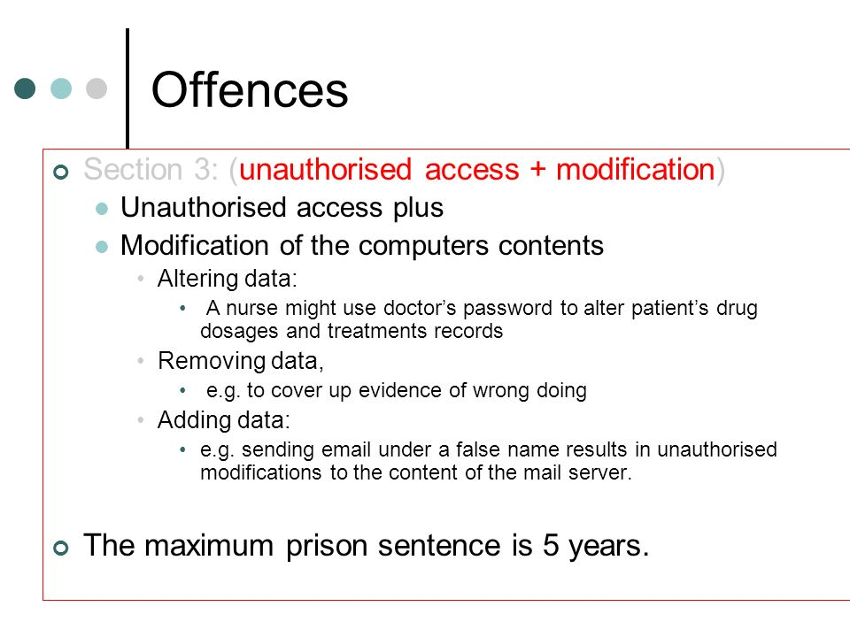 Offences Section 3: (unauthorised access + modification)