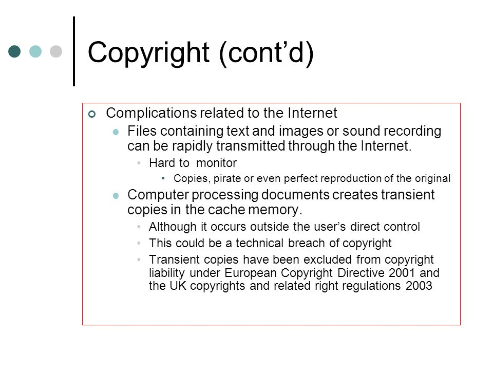 Copyright (cont'd) Complications related to the Internet