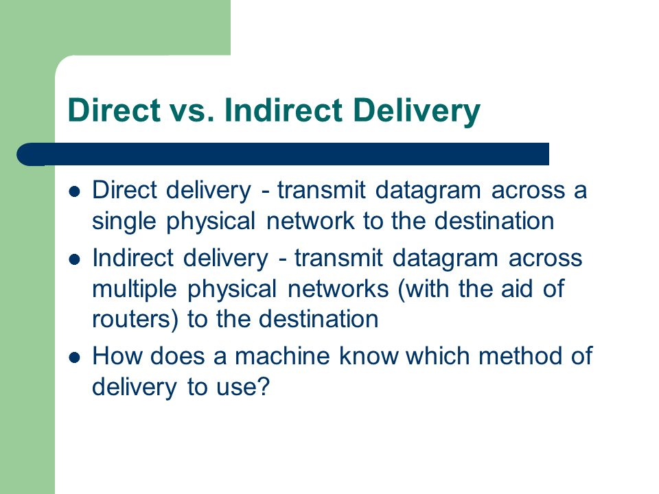 Direct vs. Indirect Delivery