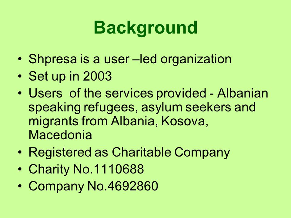 Background Shpresa is a user –led organization Set up in 2003