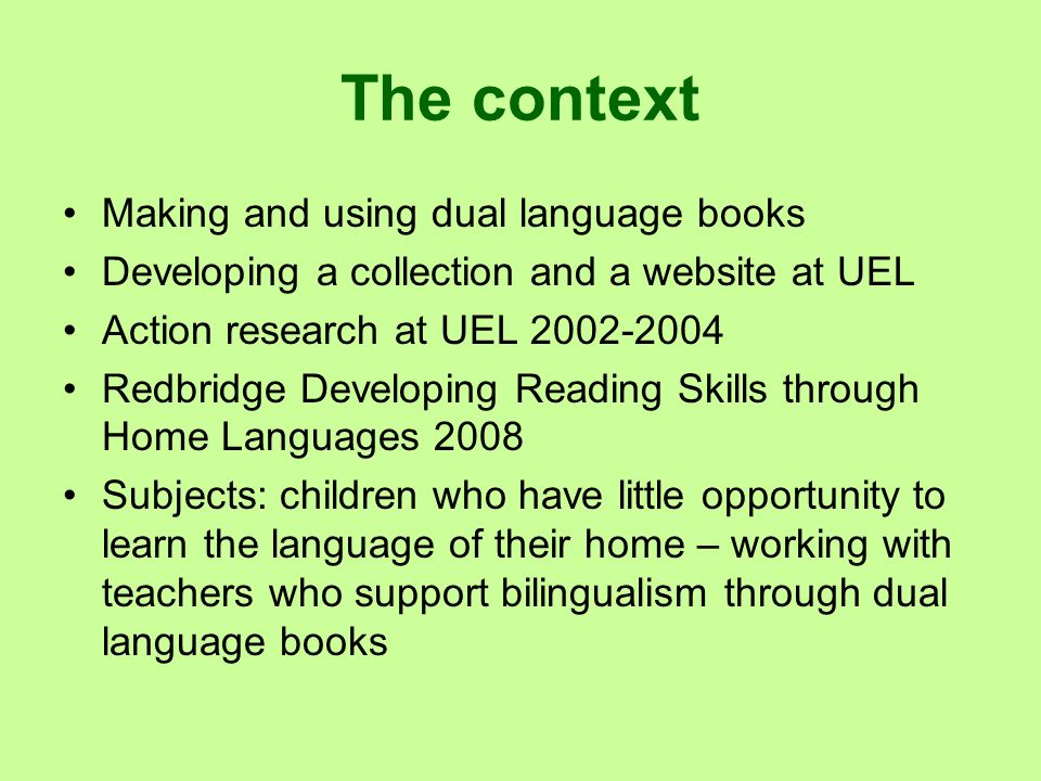 The context Making and using dual language books