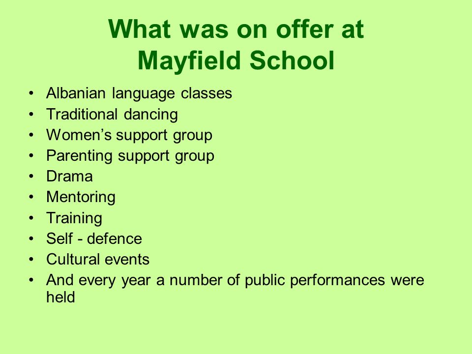 What was on offer at Mayfield School