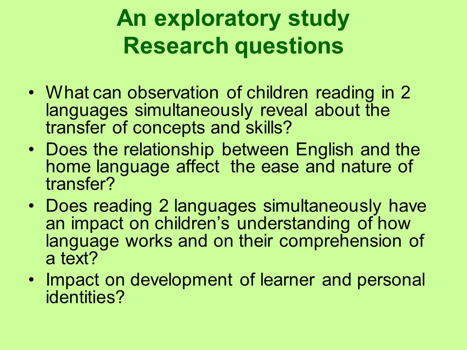 An exploratory study Research questions