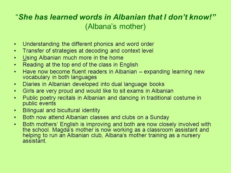 She has learned words in Albanian that I don't know