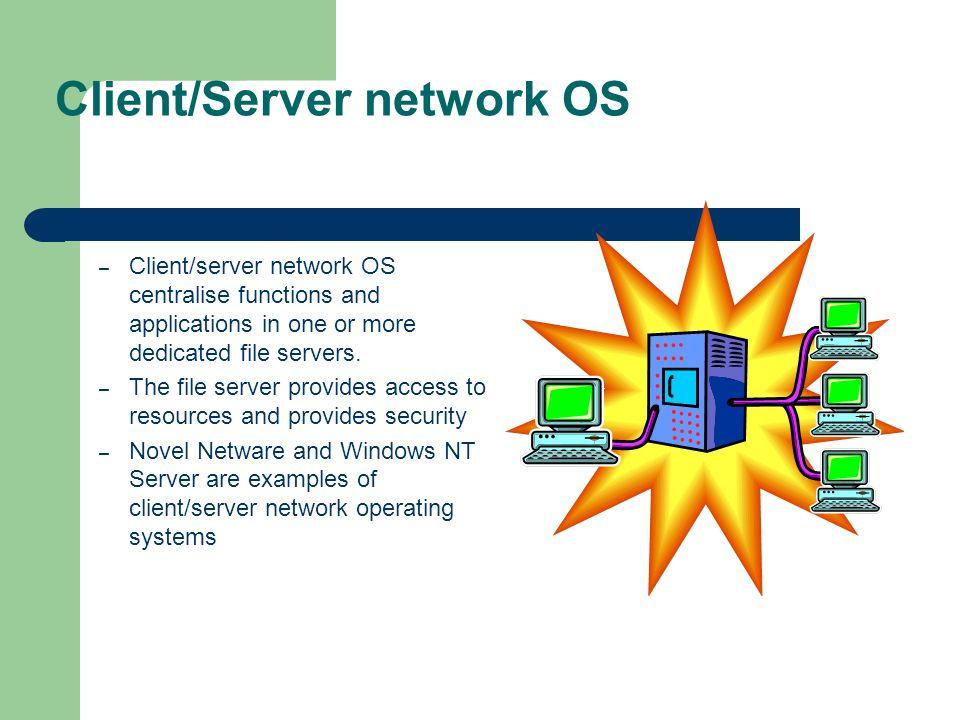 Client/Server network OS
