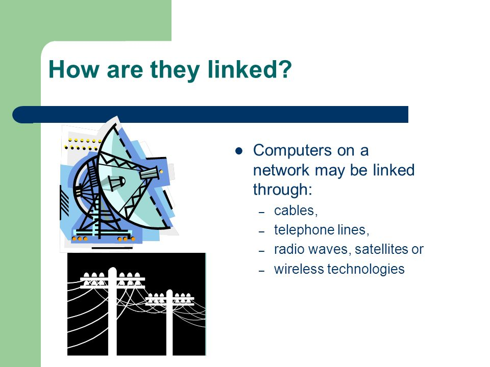 How are they linked Computers on a network may be linked through: