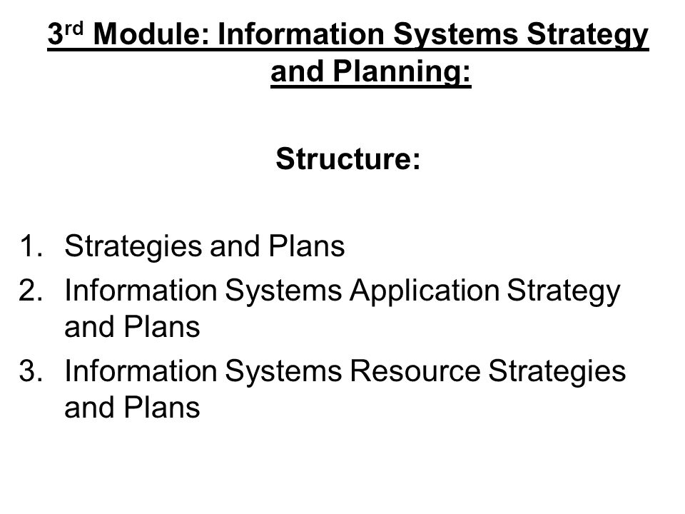 3rd Module: Information Systems Strategy and Planning: