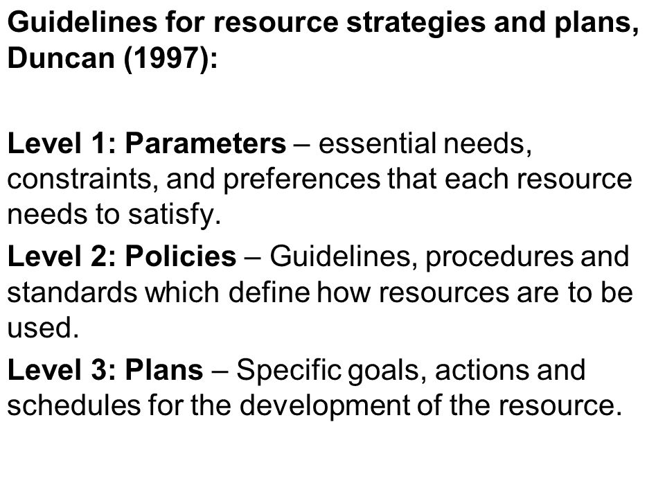 Guidelines for resource strategies and plans, Duncan (1997):