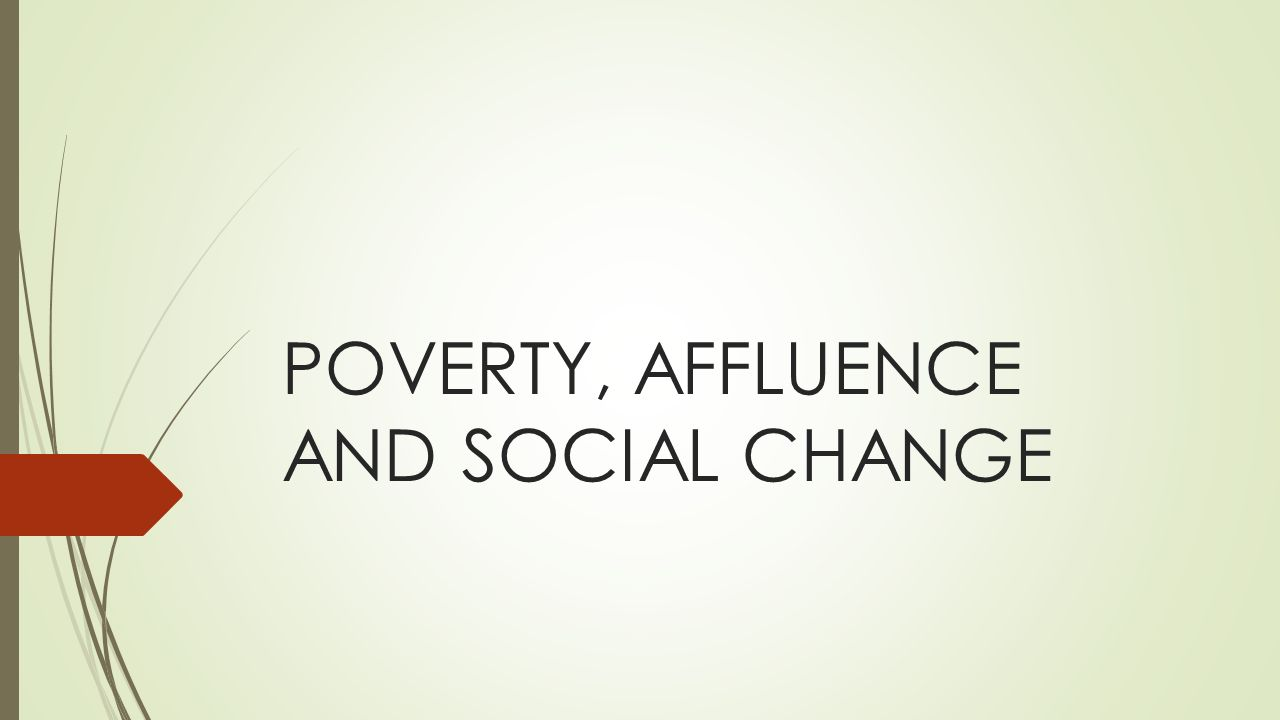 Poverty affluence and social change ppt video online download 1 poverty affluence and social change buycottarizona Image collections