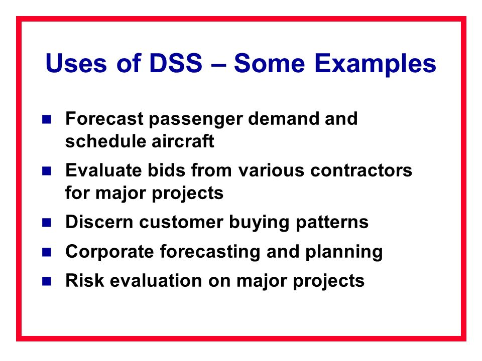 Uses of DSS – Some Examples