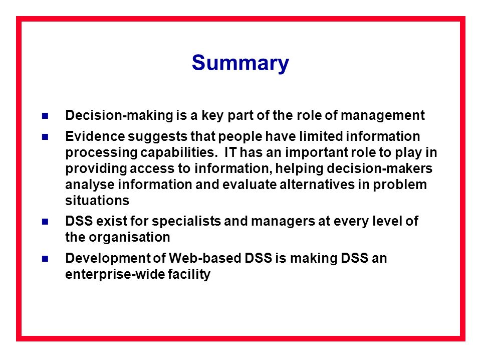 Summary Decision-making is a key part of the role of management