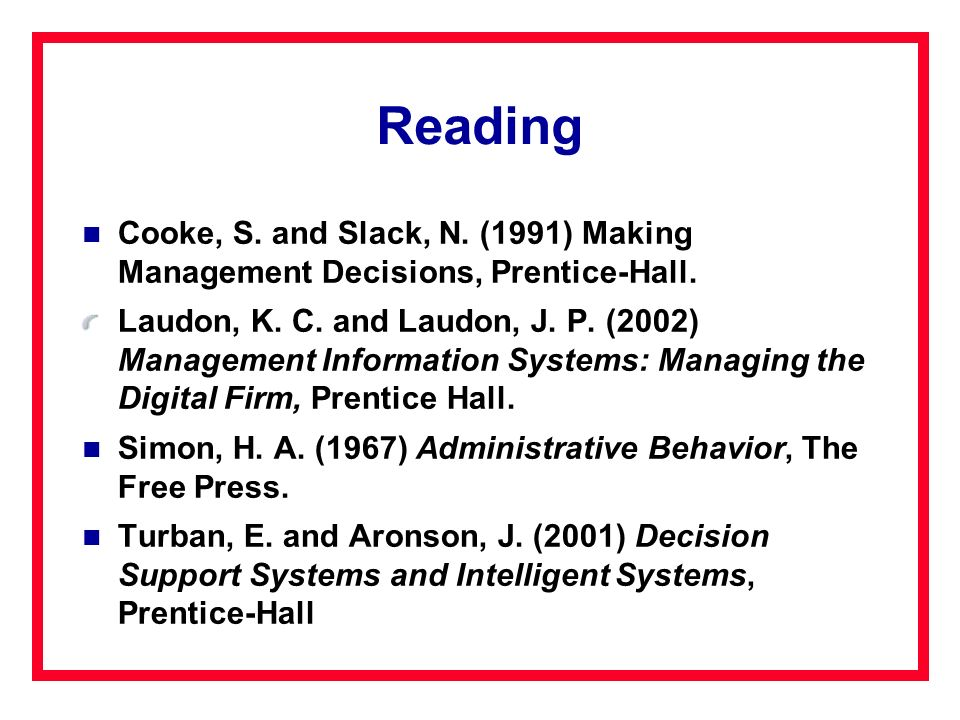 Reading Cooke, S. and Slack, N. (1991) Making Management Decisions, Prentice-Hall.