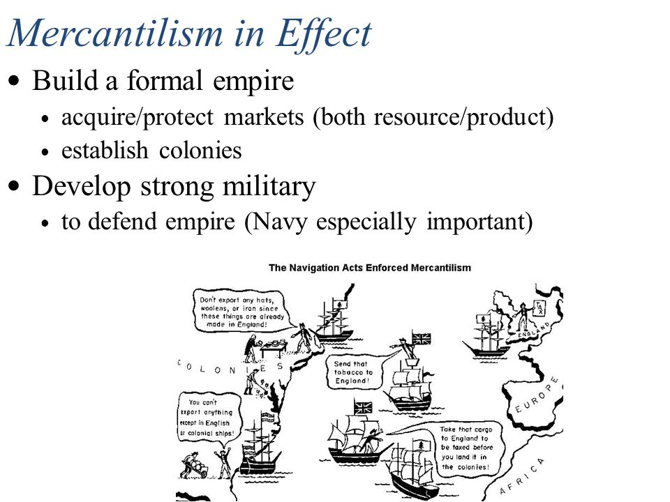 What role did colonies play in the policy of Mercantilism?