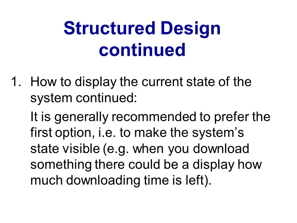 Structured Design continued