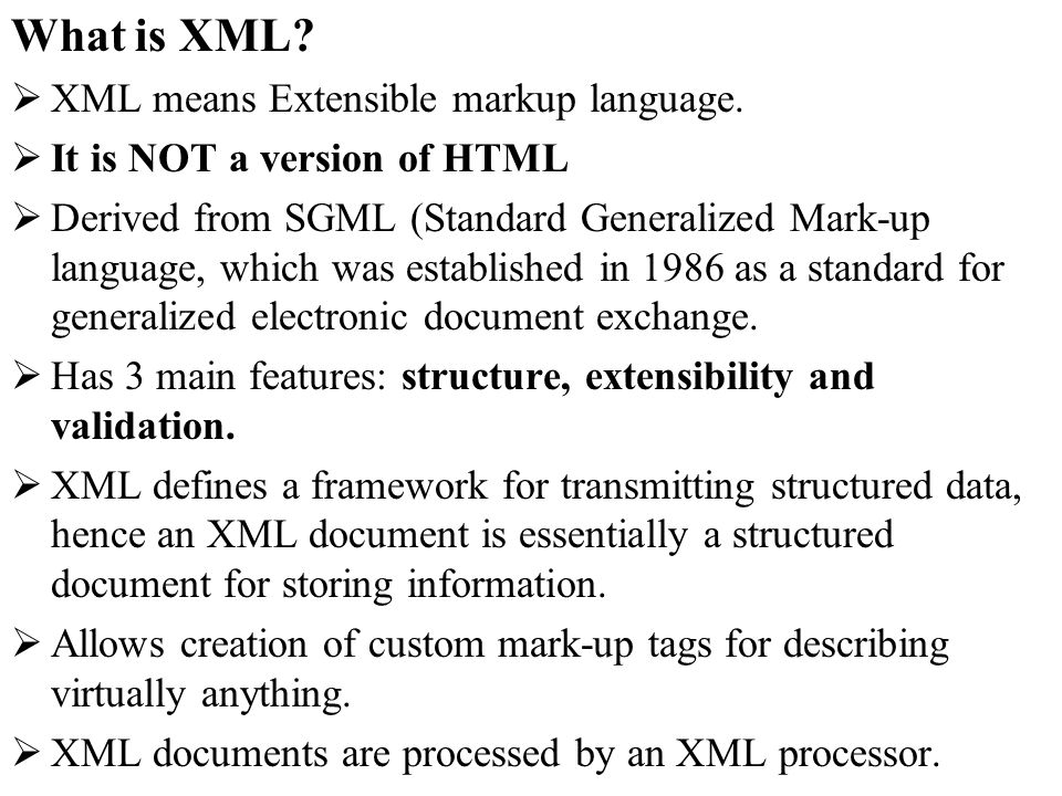 What is XML XML means Extensible markup language.