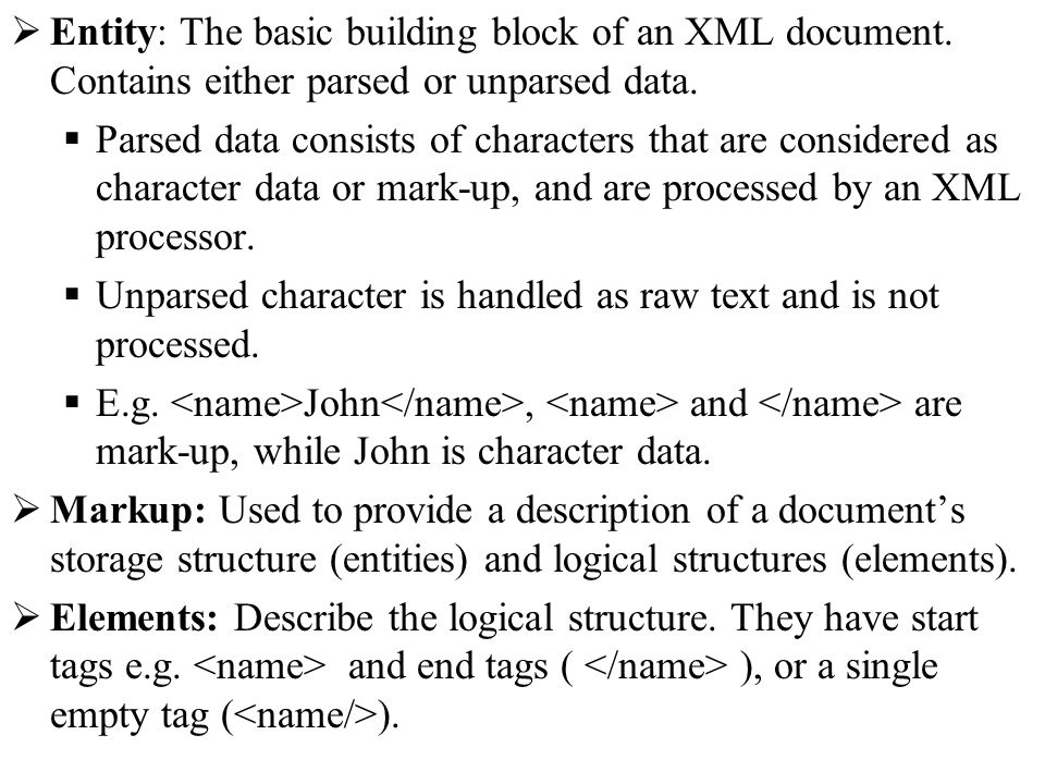 Entity: The basic building block of an XML document