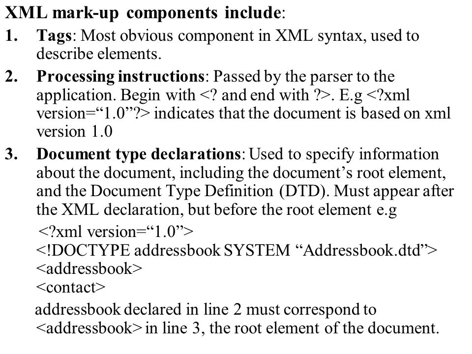 XML mark-up components include: