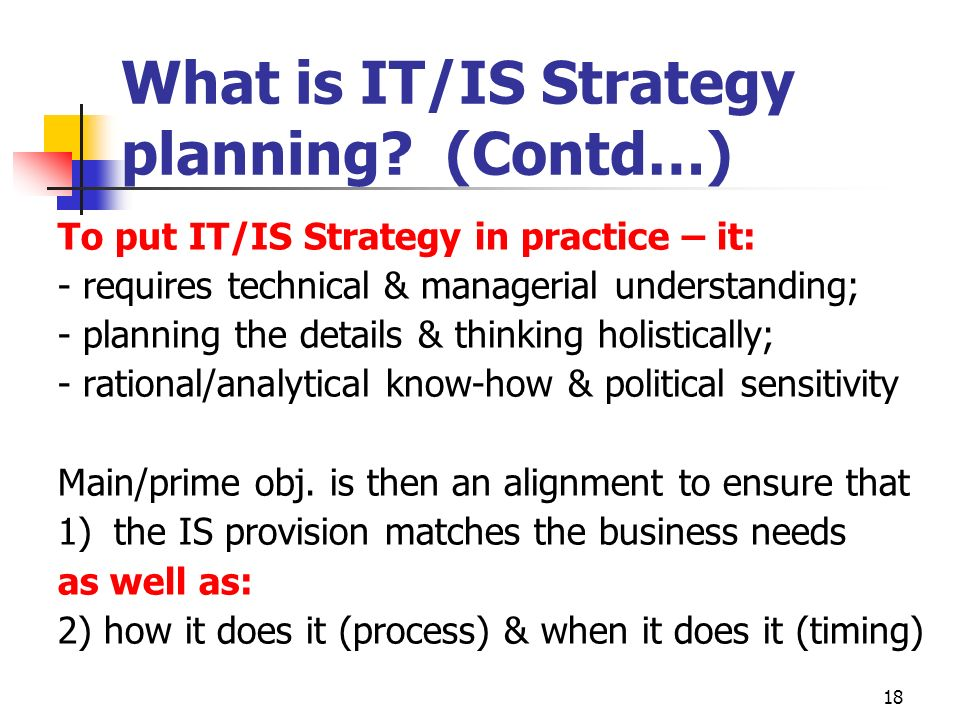 What is IT/IS Strategy planning (Contd…)