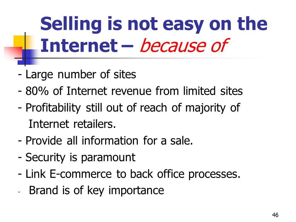 Selling is not easy on the Internet – because of