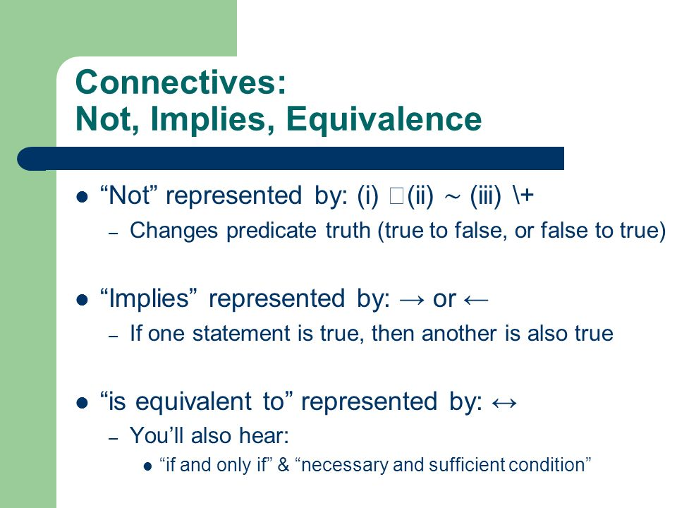 Connectives: Not, Implies, Equivalence