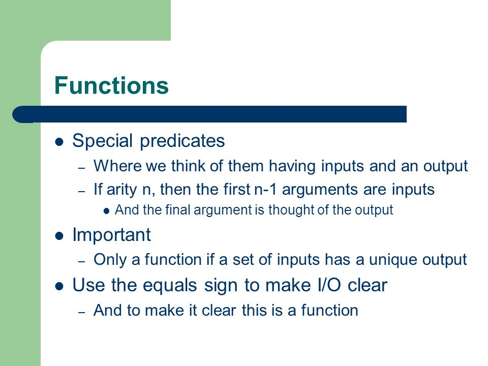 Functions Special predicates Important