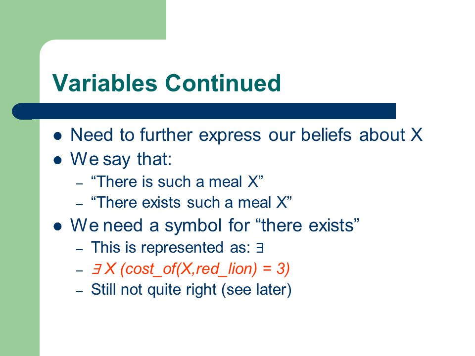 Variables Continued Need to further express our beliefs about X