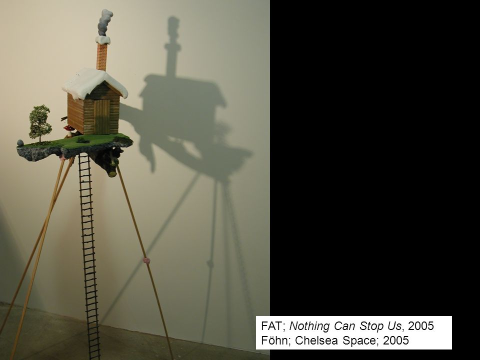 FAT; Nothing Can Stop Us, 2005 Föhn; Chelsea Space; 2005