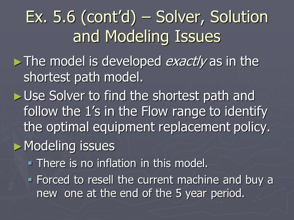 Ex. 5.6 (cont'd) – Solver, Solution and Modeling Issues