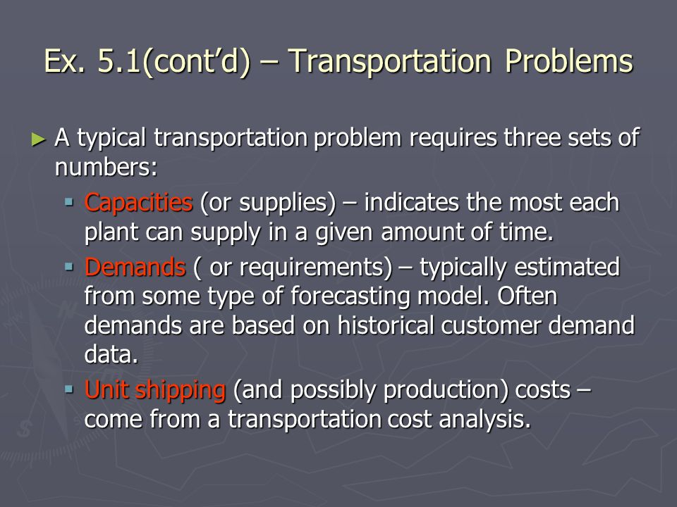 Ex. 5.1(cont'd) – Transportation Problems