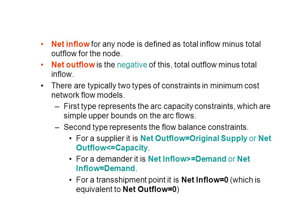 Net inflow for any node is defined as total inflow minus total outflow for the node.