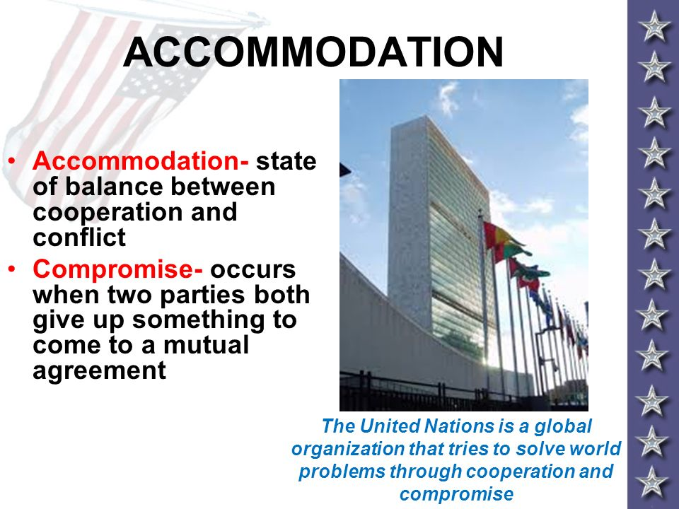 ACCOMMODATION Accommodation- state of balance between cooperation and conflict.