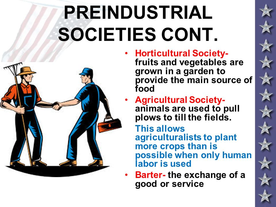 PREINDUSTRIAL SOCIETIES CONT.