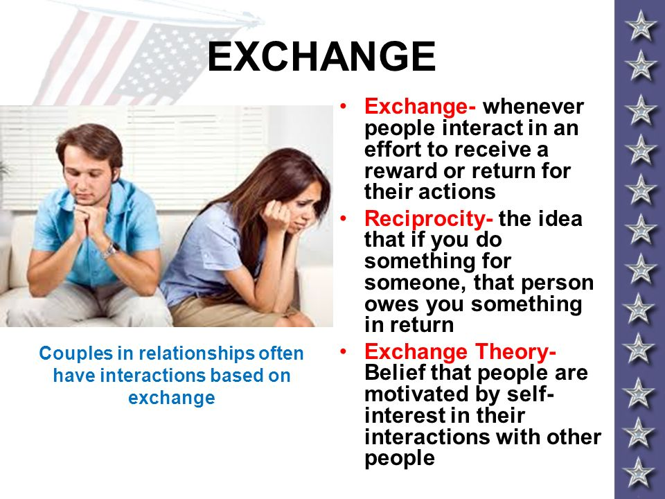 Couples in relationships often have interactions based on exchange