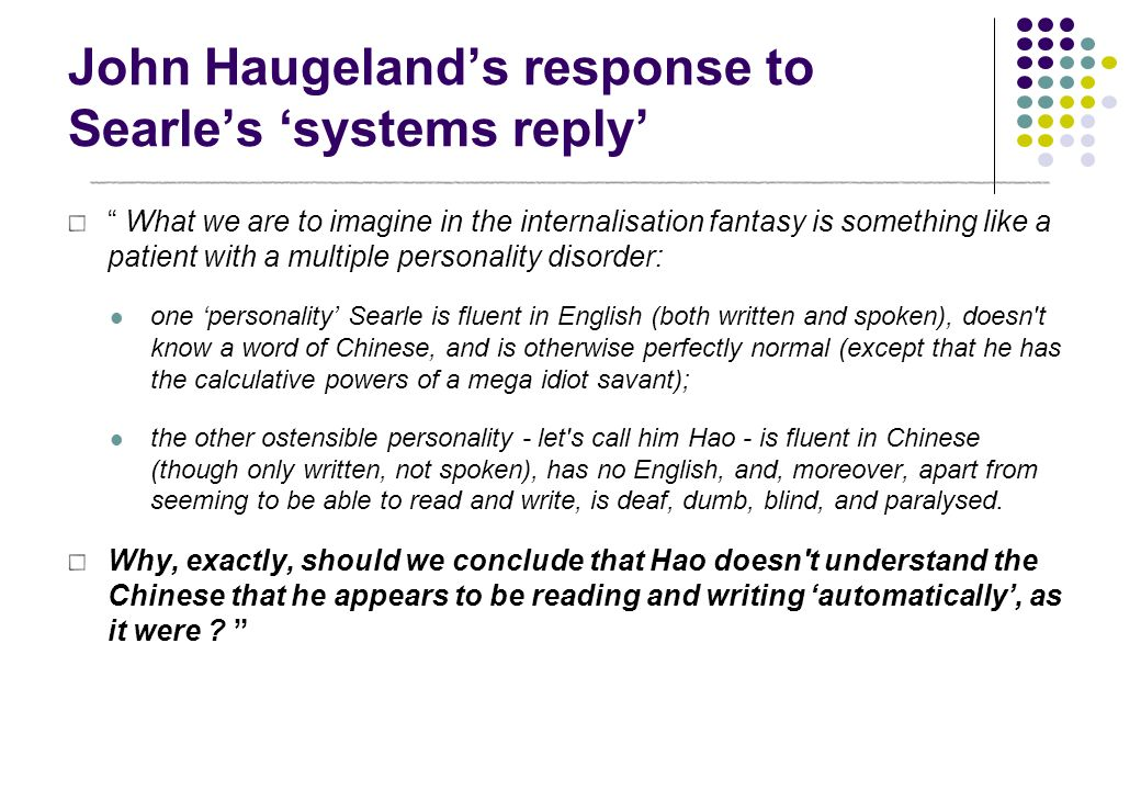 John Haugeland's response to Searle's 'systems reply'